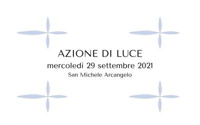 29 settembre 2021: Azione di Luce e Ringraziamento